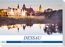 DESSAU - Eine Stadt mit vielen Gesichtern (Tischkalender 2022 DIN A5 quer)
