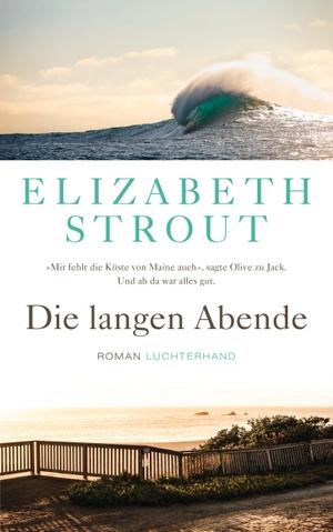 Elizabeth Strout / Sabine Roth. Die langen Abende - Roman. Luchterhand, 2020.
