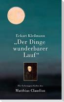 """""""Der Dinge wunderbarer Lauf"""""""