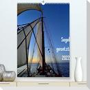 Segel gesetzt 2022 (Premium, hochwertiger DIN A2 Wandkalender 2022, Kunstdruck in Hochglanz)