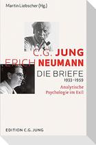 C.G. Jung und Erich Neumann: Die Briefe 1933-1959