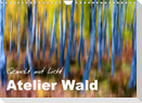 Atelier Wald - gemalt mit Licht (Wandkalender 2022 DIN A4 quer)