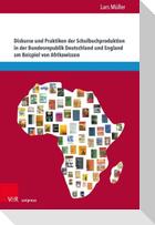 Diskurse und Praktiken der Schulbuchproduktion in der Bundesrepublik Deutschland und England am Beispiel von Afrikawissen