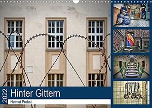 Probst, Helmut. Hinter Gittern (Wandkalender 2022 DIN A3 quer) - Fotografische Einblicke in eine Justizvollzugsanstalt (Monatskalender, 14 Seiten ). Calvendo, 2021.
