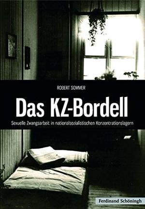 Robert Sommer. Das KZ-Bordell - Sexuelle Zwangsarbeit in nationalsozialistischen Konzentrationslagern. Verlag Ferdinand Schöningh, 2009.