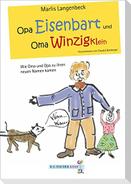 Opa Eisenbart und Oma Winzigklein