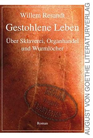 Resandt, Willem. Gestohlene Leben - Über Sklavere
