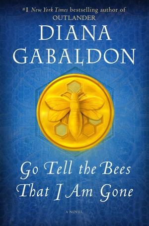 Gabaldon, Diana. Go Tell the Bees That I Am Gone - A Novel. Random House LCC US, 2021.