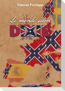 Le monde selon Dixie