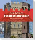 Die Kölner Stadtbefestigungen