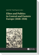 Elites and Politics in Central and Eastern Europe (1848-1918)