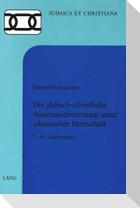 Die jüdisch-christliche Auseinandersetzung unter islamischer Herrschaft