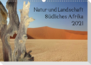 Natur und Landschaft. Südliches Afrika 2021 (Wandkalender 2021 DIN A3 quer)