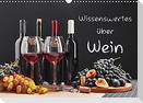 Wissenswertes über Wein (Wandkalender 2022 DIN A3 quer)