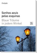 Sonhos Azuis Pelas Esquinas - Blaue Träume in jedem Winkel