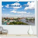 Moskau 2022 (Premium, hochwertiger DIN A2 Wandkalender 2022, Kunstdruck in Hochglanz)