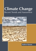 Climate Change: Recent Trends and Assessment
