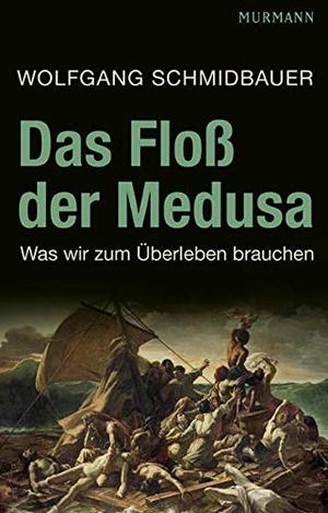Wolfgang Schmidbauer. Das Floß der Medusa - Was wir zum Überleben brauchen. Murmann Publishers, 2011.