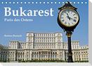 Bukarest - Paris des Ostens (Tischkalender 2022 DIN A5 quer)
