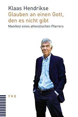 Klaas Hendrikse / Gabrielle Zangger-Derron. Glauben an einen Gott, den es nicht gibt - Manifest eines atheistischen Pfarrers. Theologischer Verlag Zürich, 2013.