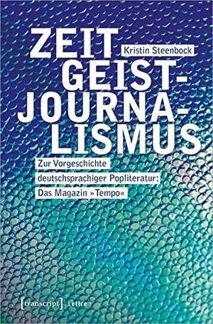 Kristin Steenbock. Zeitgeistjournalismus - Zur Vor