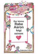 Der kleine Rabe Aaron folgt seinem Herzen