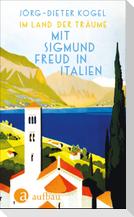 Im Land der Träume. Mit Sigmund Freud in Italien