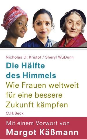 Margot Käßmann / Karl-Heinz Siber / Nicholas D. Kristof / Sheryl WuDunn / Grete Osterwald. Die Hälfte des Himmels - Wie Frauen weltweit für eine bessere Zukunft kämpfen. C.H.Beck, 2010.