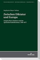 Zwischen Diktatur und Europa