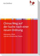 Chinas Weg auf der Suche nach einer neuen Ordnung