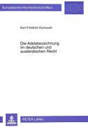 Die Adelsbezeichnung im deutschen und ausländischen Recht