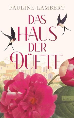Lambert, Pauline. Das Haus der Düfte - Roman. List Paul Verlag, 2021.