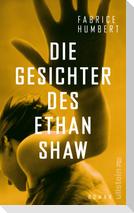 Die Gesichter des Ethan Shaw