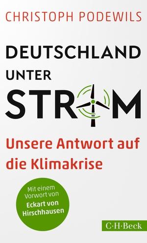 Podewils, Christoph. Deutschland unter Strom - Unsere Antwort auf die Klimakrise. Beck C. H., 2021.