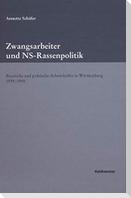 Zwangsarbeiter und NS-Rassenpolitik