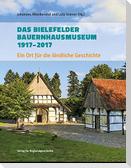 Das Bielefelder Bauernhausmuseum 1917-2017