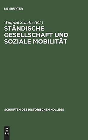 Winfried Schulze / Helmut Gabel. Ständische Gesellschaft und Soziale Mobilität. De Gruyter Oldenbourg, 1988.