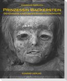 Prinzessin Wackerstein. Geheimnisse einer bayerischen Kindermumie