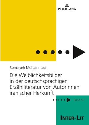 Somaiyeh Mohammadi. Die Weiblichkeitsbilder in der deutschsprachigen Erzählliteratur von Autorinnen iranischer Herkunft. Peter Lang GmbH, Internationaler Verlag der Wissenschaften, 2018.