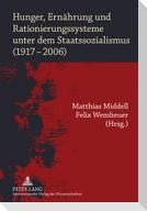 Hunger, Ernährung und Rationierungssysteme unter dem Staatssozialismus (1917-2006)