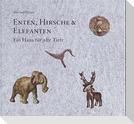 Enten, Hirsche und Elefanten