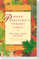 When Parkinson's Strikes Early: Voices, Choices, Resources and Treatment