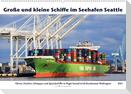 Große und kleine Schiffe im Seehafen Seattle (Wandkalender 2021 DIN A2 quer)