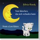 Vom Kätzchen, das sich verlaufen hatte / From a Lost Kitten