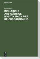 Bismarcks auswärtige Politik nach der Reichsgründung