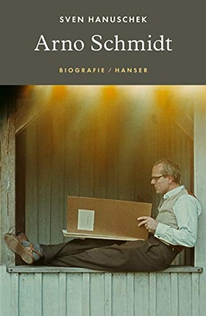 Hanuschek, Sven. Arno Schmidt - Biografie. Hanser, Carl GmbH + Co., 2021.