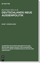 Deutschlands neue Außenpolitik 1. Grundlagen