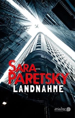 Paretsky, Sara. Landnahme. Argument- Verlag GmbH,