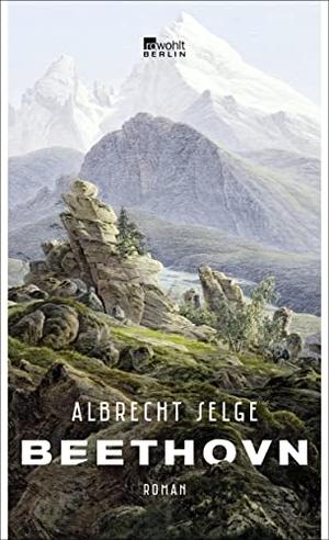 Albrecht Selge. Beethovn. Rowohlt Berlin, 2020.