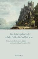 Reisetagebuch der Gräfin Isabella von Goess Thürheim